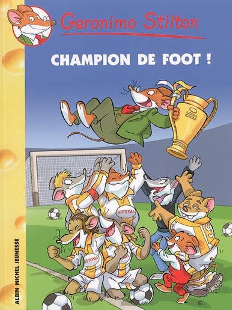 Geronimo Stilton T28 Champion de foot! 9782226172006