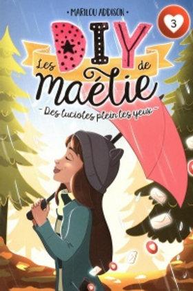 ADDISON, Marilou T Les DIY de Maélie: Des lucioles yeux 9782897093914 2020