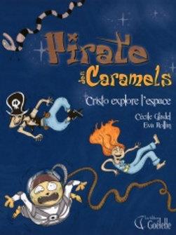 GLADEL ROLLIN: Pirate des Caramels:Cristo explore l'espace 9782896386260