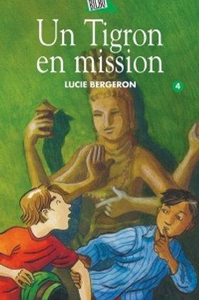 BERGERON, L. T4 Abel et Léo: Un Tigron en mission 9782764402856