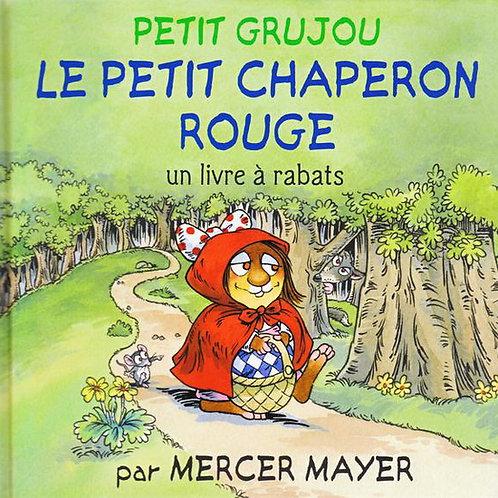 MAYER, Mercer: Petit Grujou, Petit chaperon rouge , livre à rabats 9781454904540