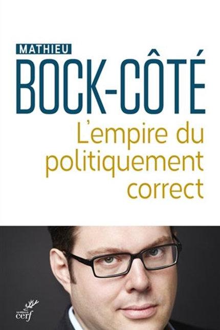 BOCK-CÔTÉ, Mathieu: L'empire du politiquement correct 9782204116367