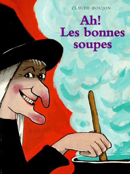 BOUJON, Claude Ah! Les bonnes soupes 2211035159 2002