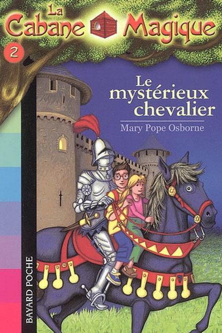 OSBORNE, M. P Cabane Magique T2 Le mystérieux chevalier 9782747018357