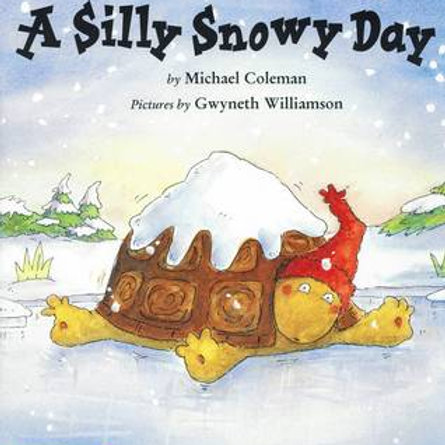 COLEMAN WILLIAMSON: A Silly Snowy Day 0439250013 SCHOLASTIC 2000