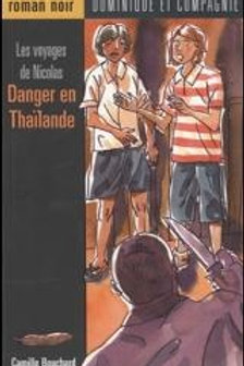 BOUCHARD, C R.NOIR Nicolas: Danger en Thaïlande 9782895126201