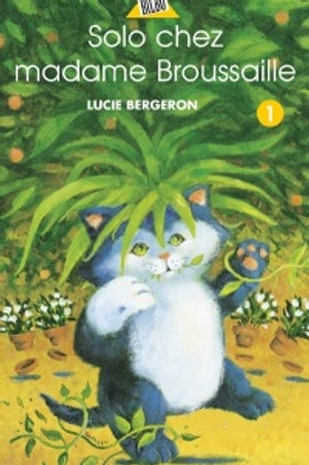 BERGERON, L. T1 Solo chez madame Broussaille 9782764400890