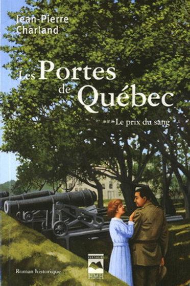 CHARLAND, J-P T3 Portes de Québec: Le prix du sang 9782896471102 2008