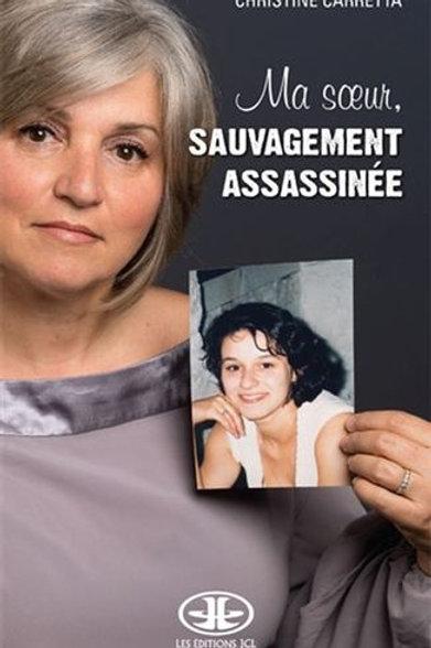CARRETTA, Christine: Ma soeur sauvagement assassinée 9782894315682 2018