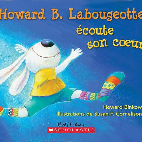 BINKOW CORNELISON: Howard B. La bougeotte écoute son coeur 9781443125147 2013