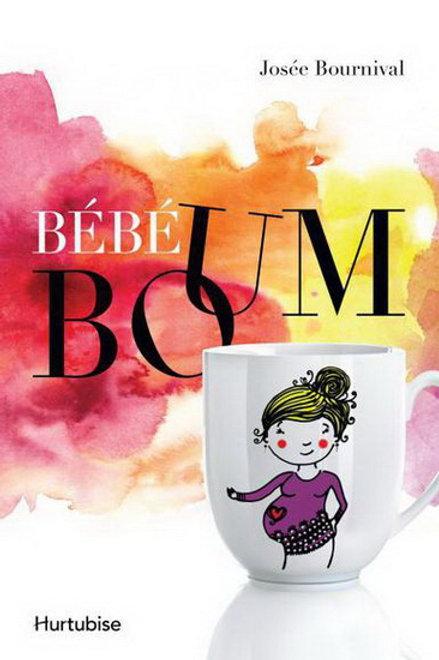BOURNIVAL, Josée T1 Bébé Boum 9782897230753