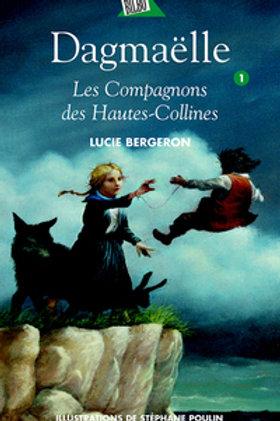 BERGERON, L. T1 Dagmaëlle: Les compagnons des Hautes-Collines 9782764405130