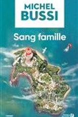 BUSSI, Michel: Sang Famille 9782298142822 Roman Policier 2018