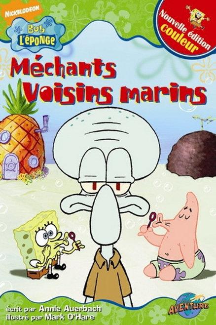Bob l'éponge Couleurs: Méchants voisins marins 9782895437109
