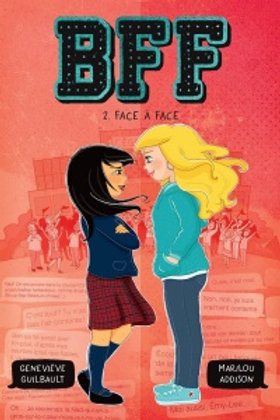 ADDISON GUILBAULT: BFF T2 Face à Face 9782897460051 ANDARA 2016