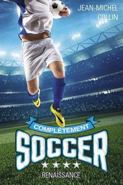COLLIN, J-M: T4 Complètement Soccer: Renaissance 9782897832681