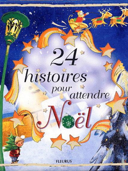 24 histoires pour attendre Noël 9782215043928 Fleurus 2004