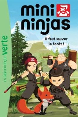 Mini ninjas T1: Il faut sauf la forêt ! 9782012318489 Biblio verte 2016