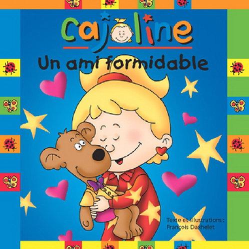 DAXHELET, François CAJOLINE: Un ami formidable 9782895953395 2009