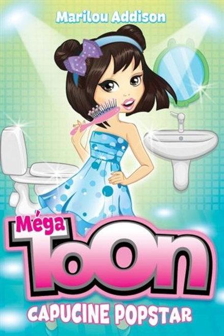 ADDISON, Marilou: Capucine Popstar Méga Toon 9782897092252