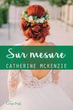McKENZIE, Catherine: Sur mesure 9782897685317 2018