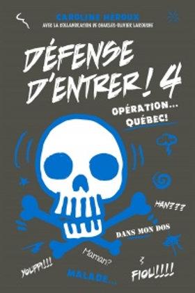 HÉROUX, C T4 Défense d'entrer : Opération... Québec 9782897141516 2015