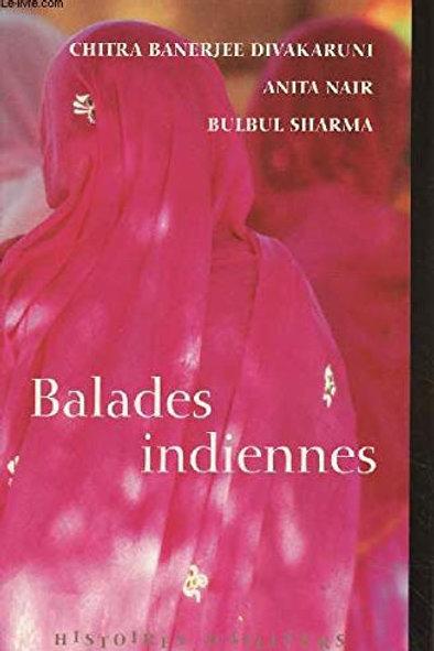 Balades indiennes DIVAKARUNI NAIR SHARMA 327965 France Loisirs 2004