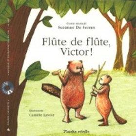 De SERRES: Suzanne: Flûte de flûte, Victor 9782923735238 2011