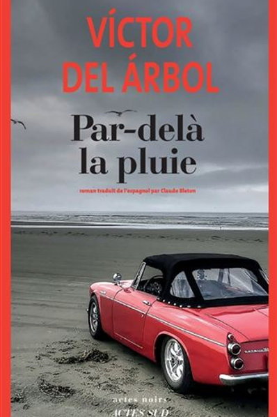 DEL ARBOL, Victor: Par-delà la pluie 9782330117771 2019