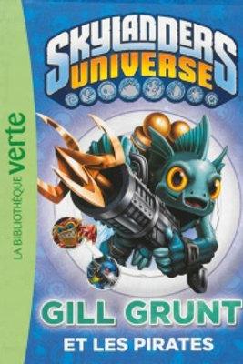 SkyLanders Universe T2 Gill Grunt et les pirates 9782012036697