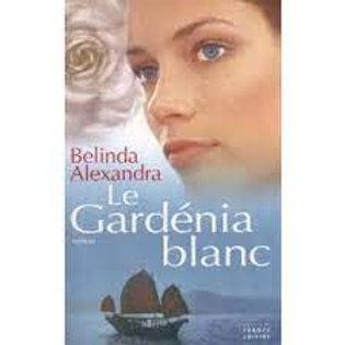 ALXEANDRA, Belinda: Le gardénia blanc 877932 2004