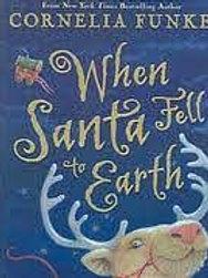 FUNKE,C: When Santa Fell to Earth SCHOLASTIC 9780439923019 2006