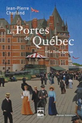 CHARLAND, J-P T2 Portes de Québec: La belle Époque 9782896470877 2008