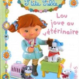 Petite fille T7: Lou joue au vétérinaire 9782215104483 Fleurus