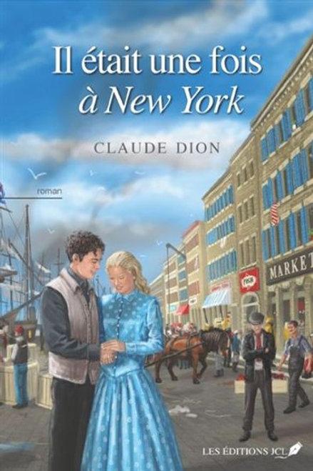 DION, Claude Il était une fois à NY Québec 9782894316405 2018