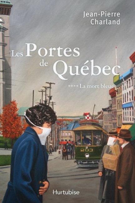 CHARLAND, J-P T3 Portes de Québec: La mort bleue 9782896471652 2009