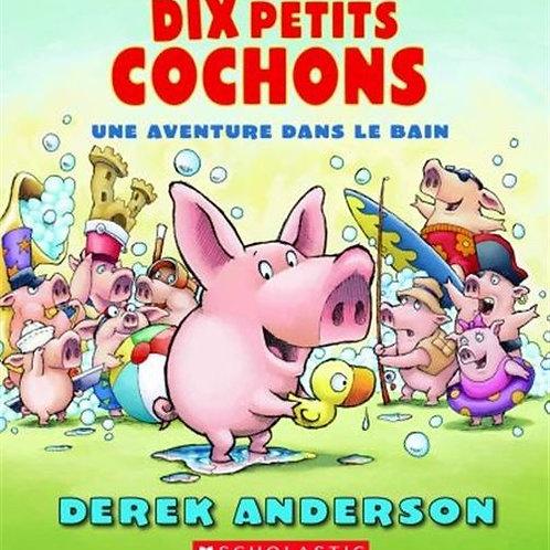 ANDERSON, D Dix petits cochons, aventure bain 9781443149105 SCHOLASTIC 2015