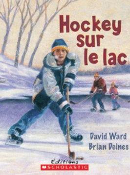 WARD DEINES:  Hockey sur le lac 9780545990325 SCHOLASTIC 2008