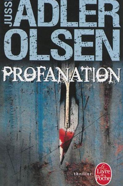 ADLER OLSEN, Jussi: Profanation 9782253179030 L. POCHE 2012