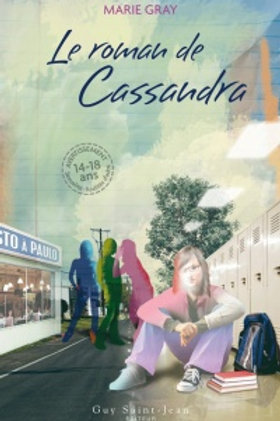 GRAY, Marie: Oseras-tu ? Le roman de Cassandra 9782894553497 2010