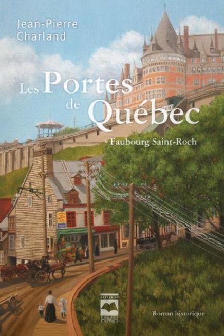 CHARLAND, J-P T1 Portes de Québec: Faubourg St-Roch 9782896470396