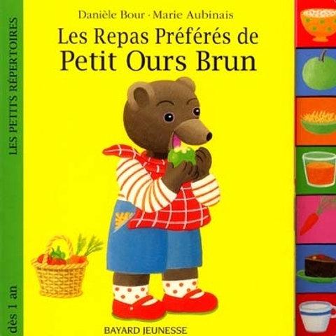 BOUR AUBINAIS Les repas préférés de Petit Ours Brun 9782227704978 1997