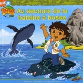 Go Diego: Au secours de la baleine à bosse 9782895435211 2006