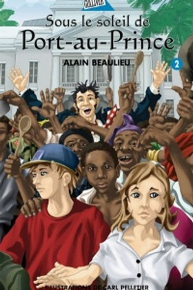 BEAULIEU, Alain T2 Sous le soleil de Port-au-Prince 9782764405512 2007