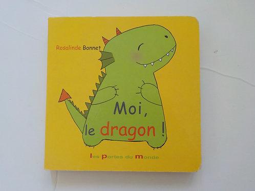 BONNET Rosalinde: Moi, le dragon 9782847461206 2005
