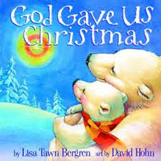BERGREN HOHN: God Gave Us Christmas 9781400071753 2006