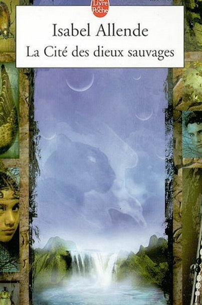 ALLENDE, Isabel: La cité des dieux sauvages 9782253068242 2003