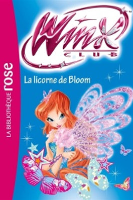 Winx Club T60: La licorne de Bloom 9782012318717 Biblio rose 2016