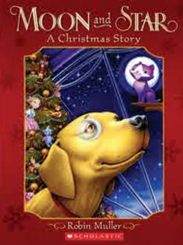 MULLER, Robin: Moon and Star, A Christmas Story 9780545996303 2005