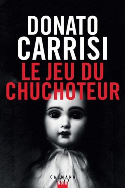CARRISI, Donato: Le jeu du chuchoteur 9782702166772 2019